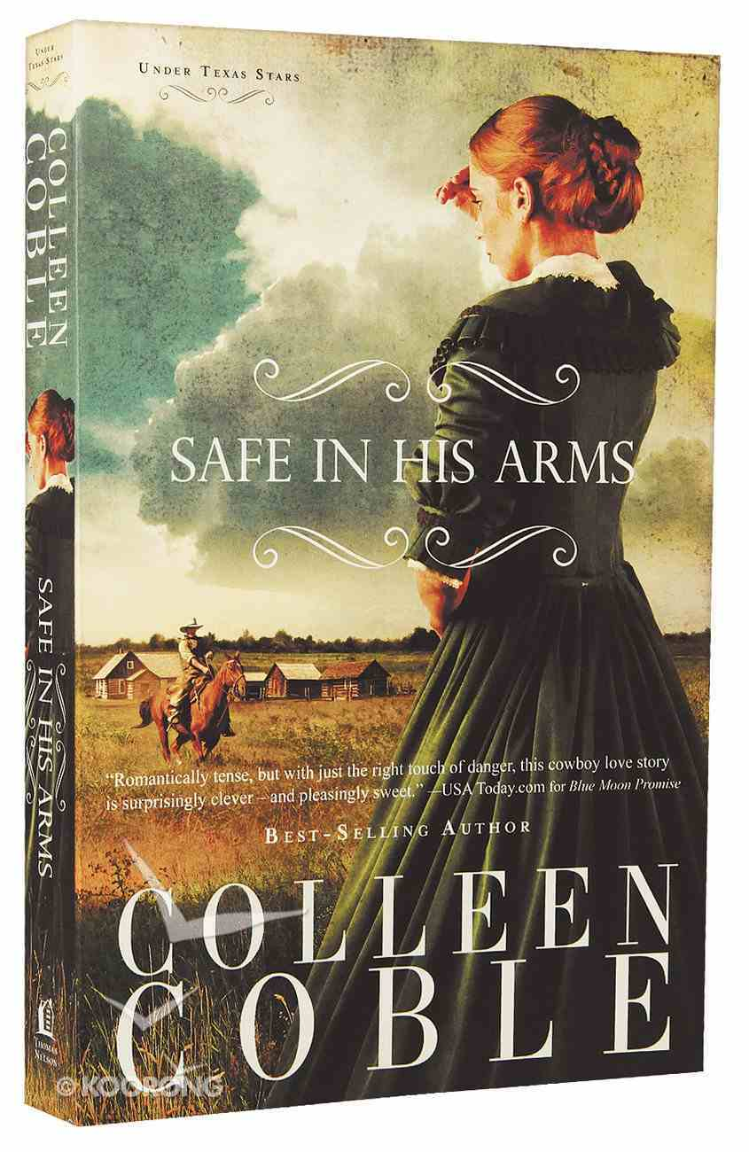 Safe in His Arms (#02 in Under Texas Stars Series) Paperback