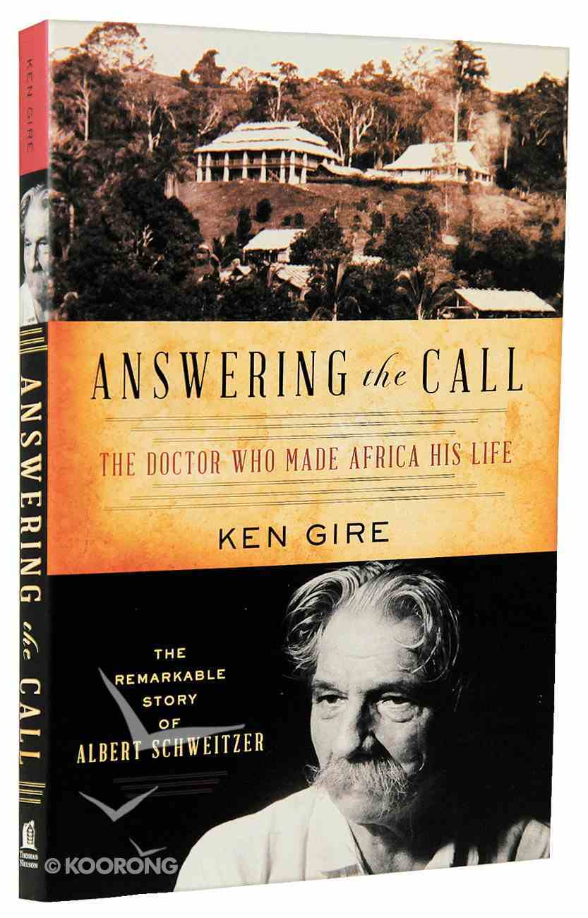 Answering the Call (Albert Schweitzer) (Christian Encounters Series) Paperback