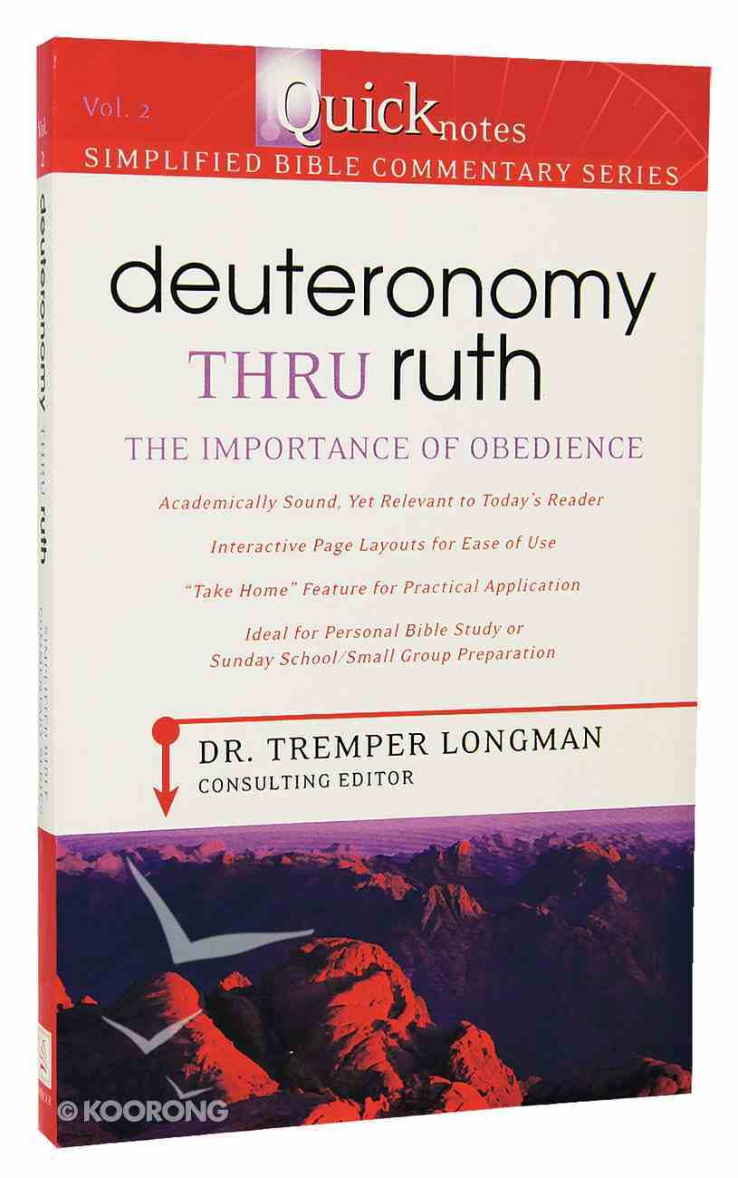 Deuteronomy Thru Ruth (#02 in Quicknotes Simplified Bible Commentary Series) Paperback