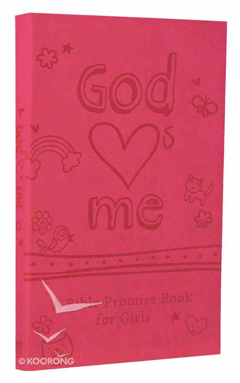 """God """"Hearts"""" Me: A Bible Promise Book For Girls (Loves) Flexi Back"""