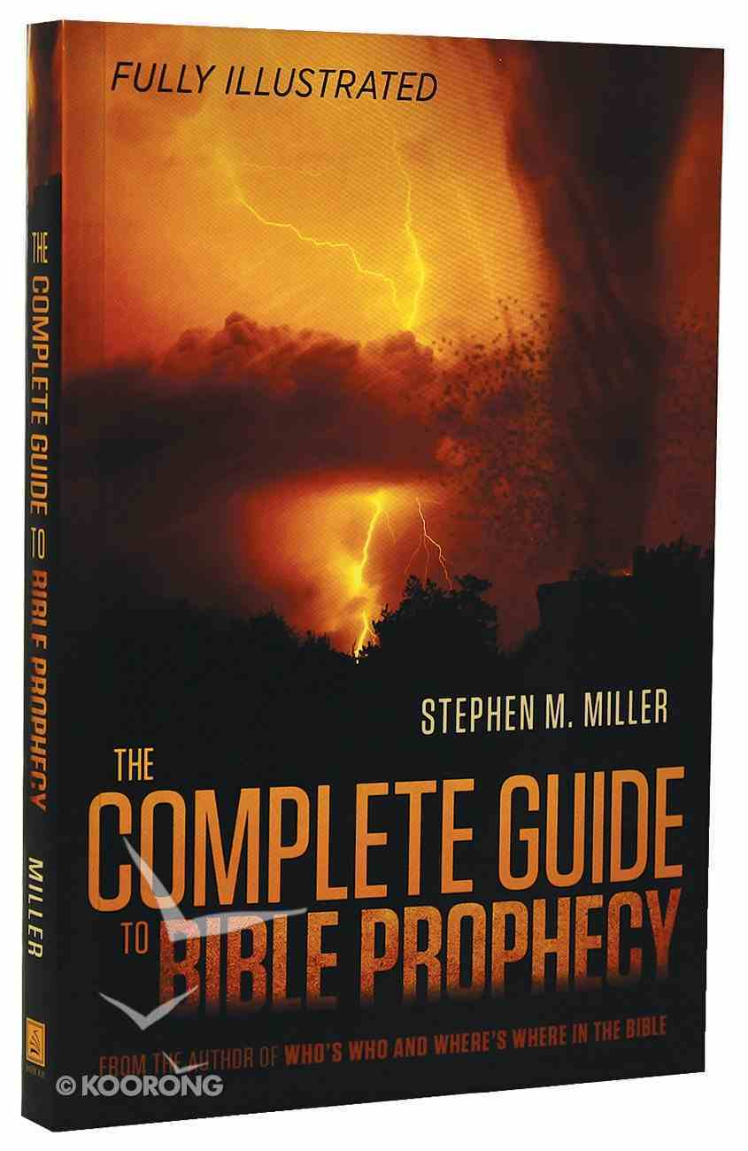 The Complete Guide to Bible Prophecy Paperback