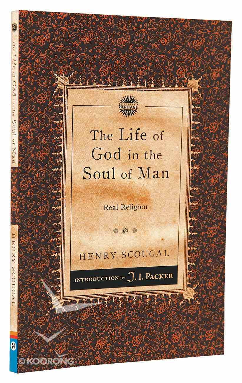 The Life of God in the Soul of Man, The: Real Religion (Christian Heritage Puritan Series) Paperback
