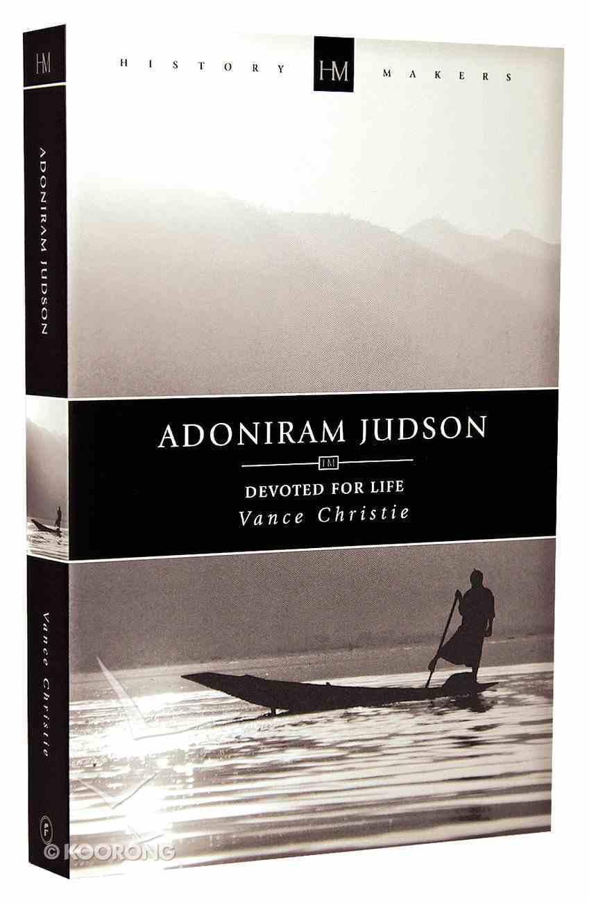 History Makers: Adoniram Judson (Historymakers Series) Paperback