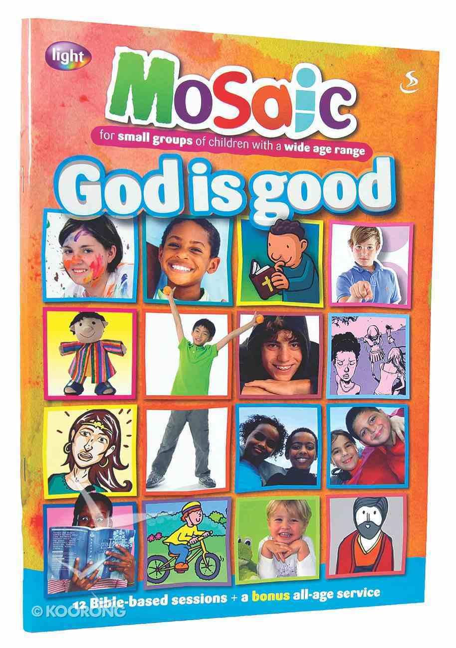 God is Good (Mosaic Series) Paperback