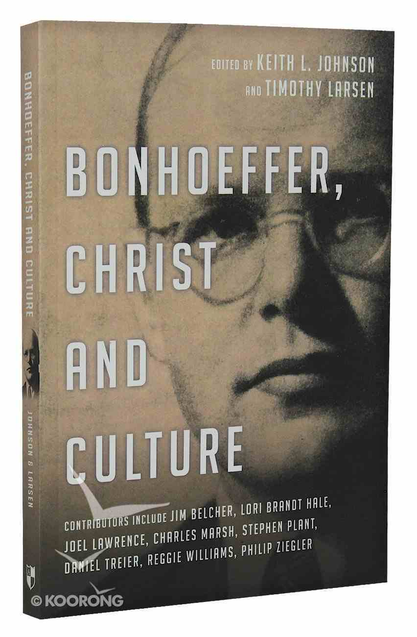Bonhoeffer, Christ and Culture Paperback