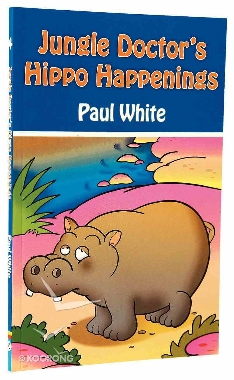 Hippo Happenings (#04 in Jungle Doctor Animal Stories Series) Paperback