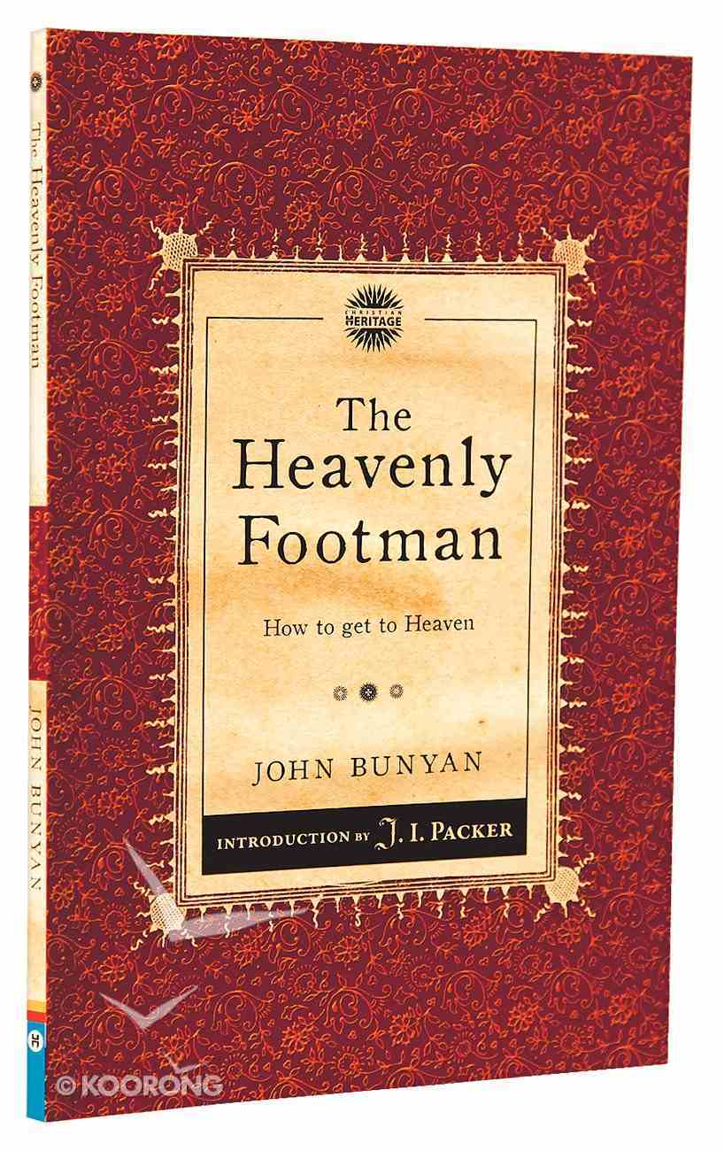 Heavenly Footman, The: How to Get to Heaven (Christian Heritage Puritan Series) Paperback