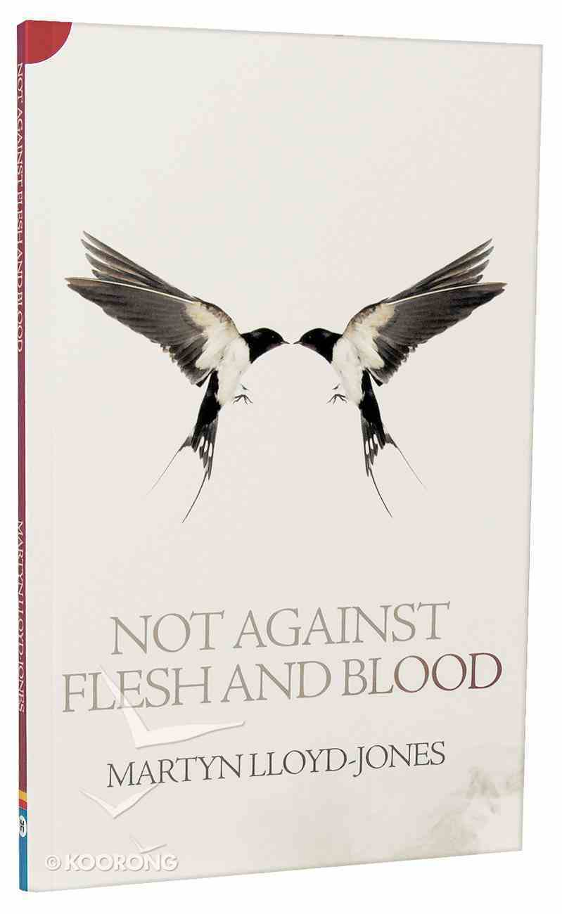 Not Against Flesh and Blood: Ephesians 6 Paperback