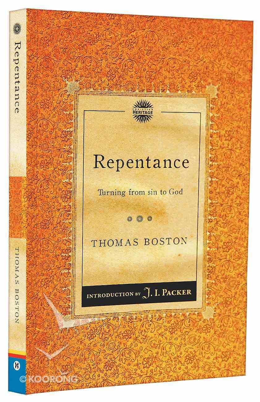 Repentance: Turning From Sin to God (Christian Heritage Puritan Series) Paperback