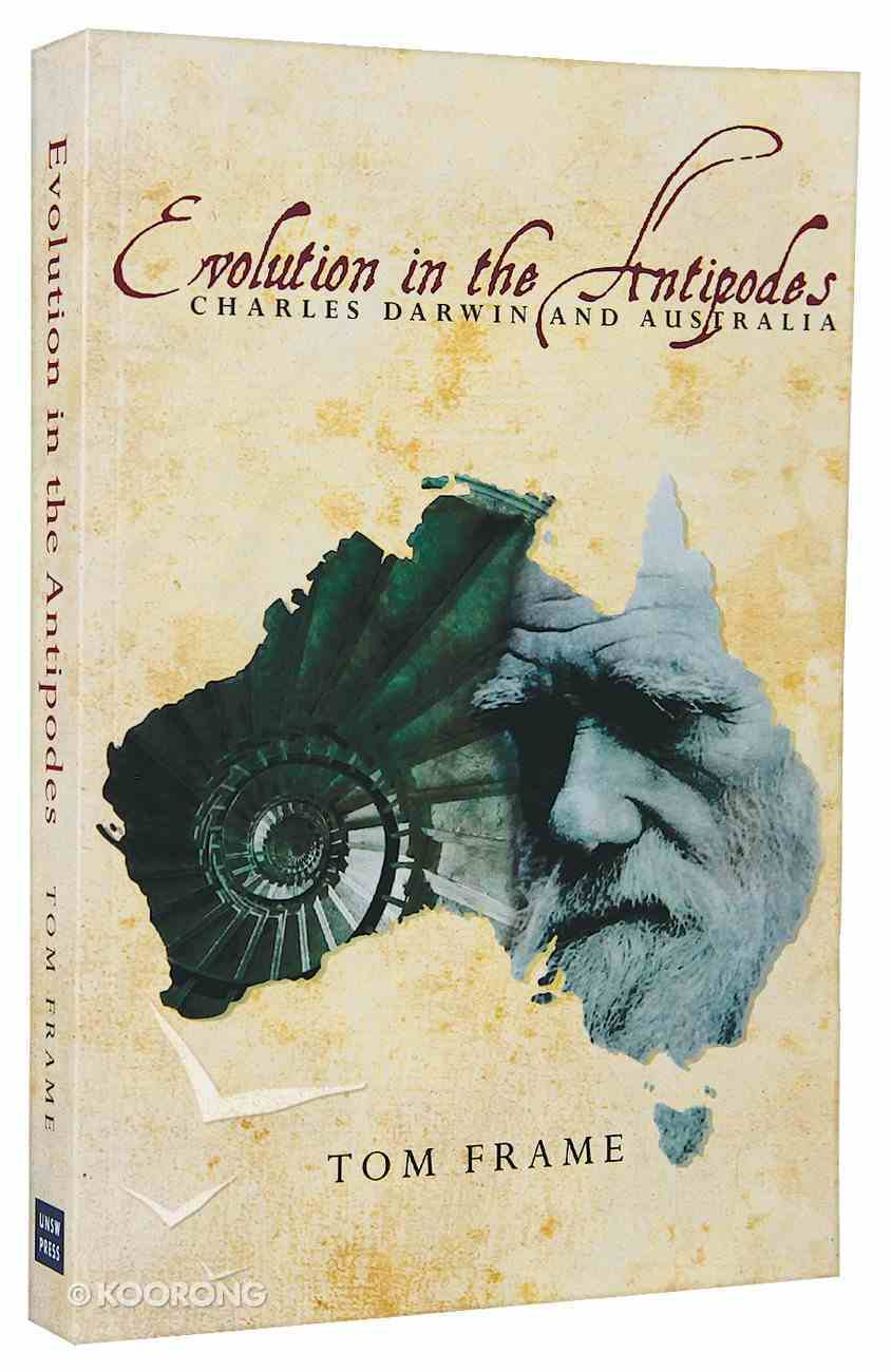 Evolution in the Antipodes: Charles Darwin and Australia Paperback