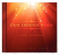Album Image for Our Saviour Born - DISC 1
