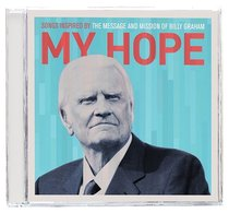 Album Image for My Hope: Songs Inspired By Message and Mission of Billy Graham - DISC 1