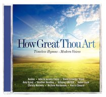 Album Image for How Great Thou Art: Timeless Hymns From Modern Voices - DISC 1