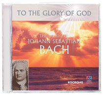 Album Image for The Music of Bach (To The Glory Of God Series) - DISC 1