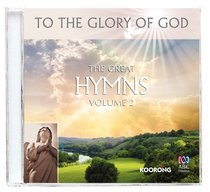 Album Image for The Great Hymns - Volume 2 (To The Glory Of God Series) - DISC 1