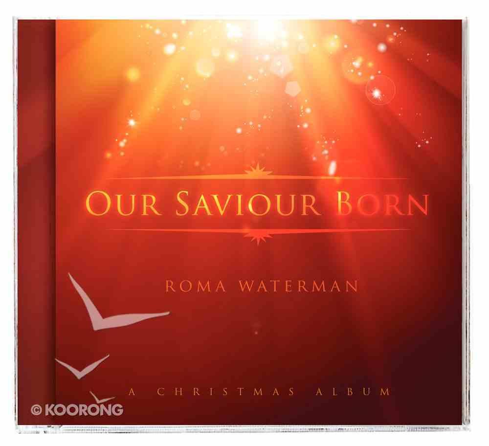 Our Saviour Born CD