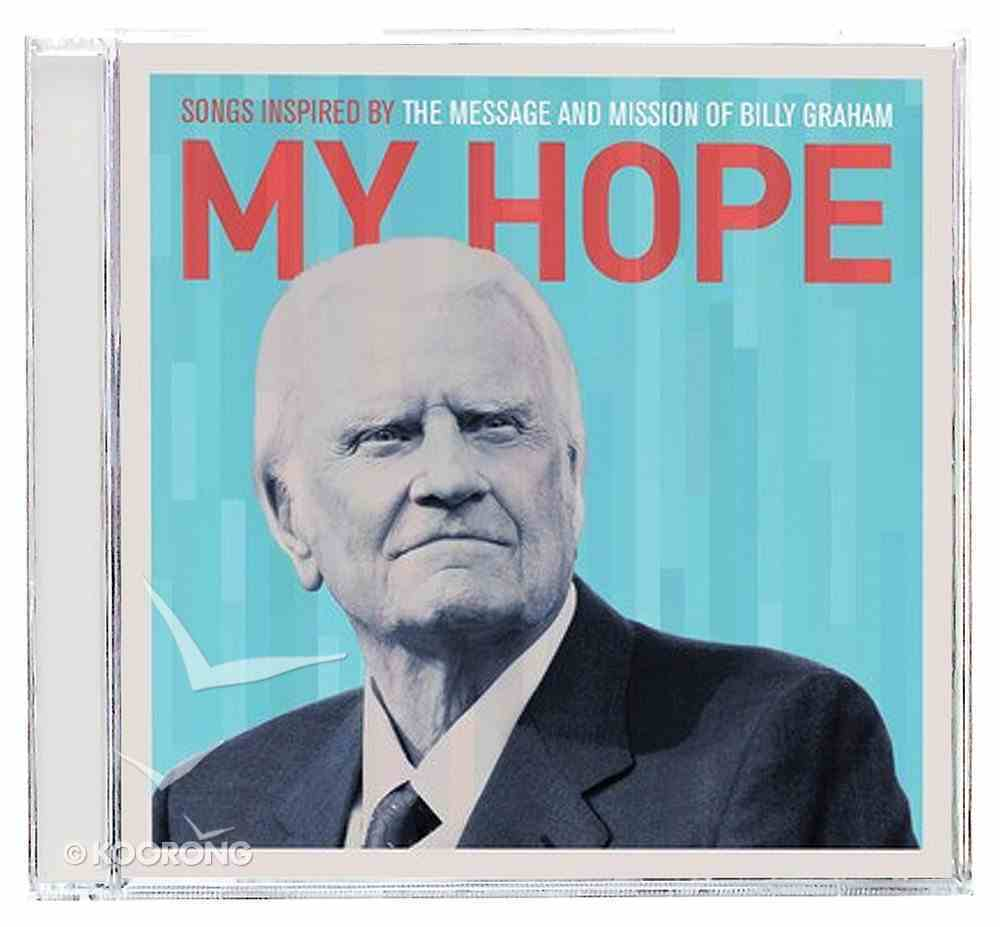 My Hope: Songs Inspired By Message and Mission of Billy Graham CD