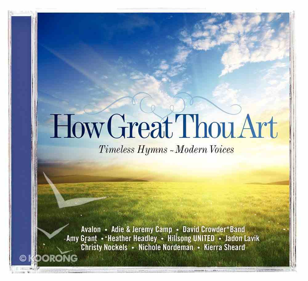 How Great Thou Art: Timeless Hymns From Modern Voices CD