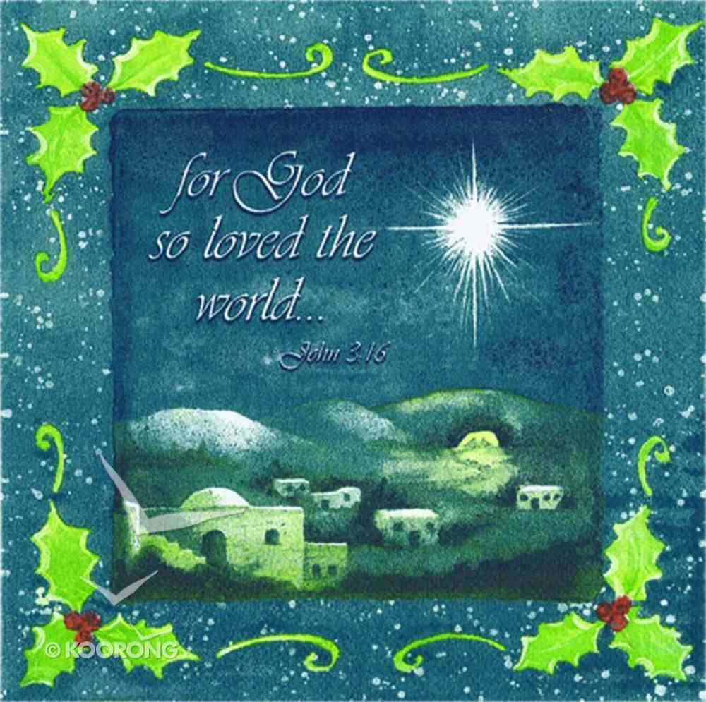Christmas Napkins Pack of 20: For God So Loved the World General Gift