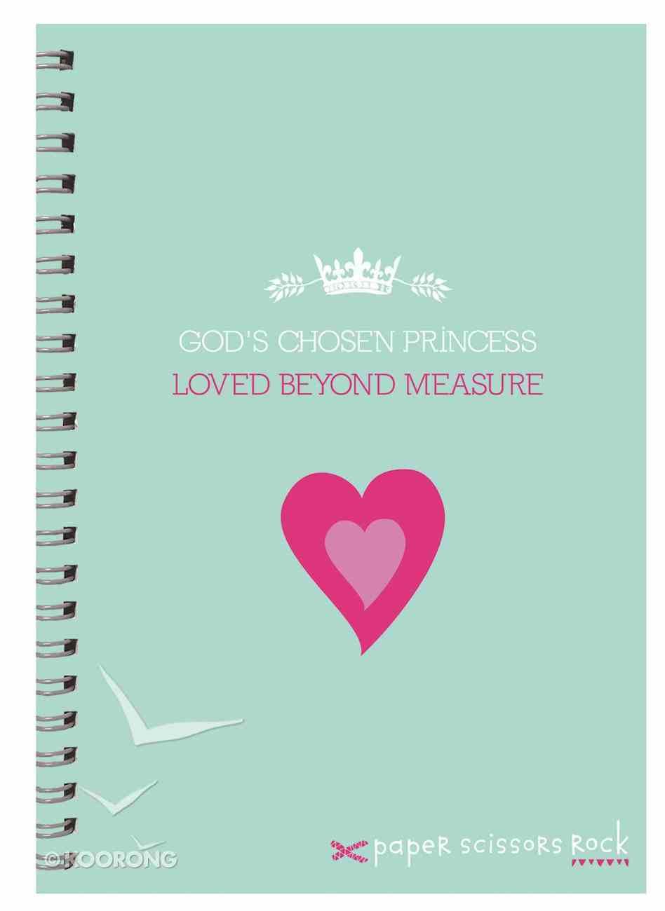 Girls Princess A6 Spiral Notepads: God's Chosen Princess, Loved Beyond Measure Spiral