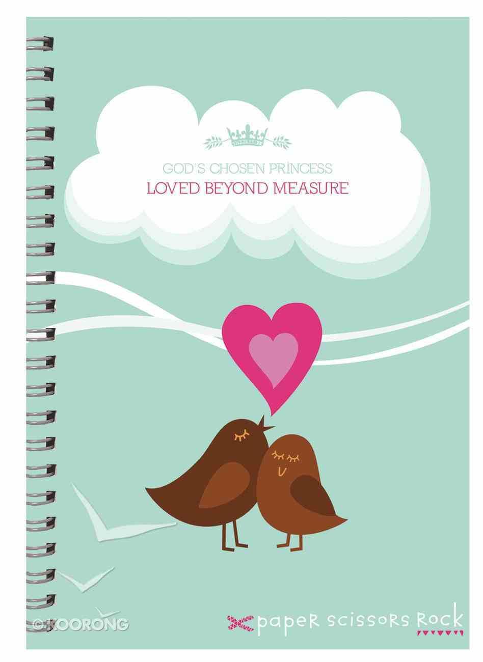 Girls Princess A4 Spiral Notepad: God's Chosen Princess, Loved Beyond Measure Spiral