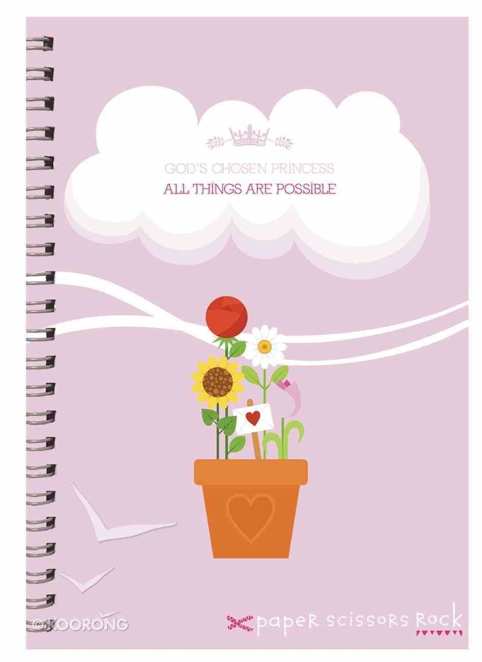 Girls Princess A4 Spiral Notepad: God's Chosen Princess, All Things Are Possible Spiral