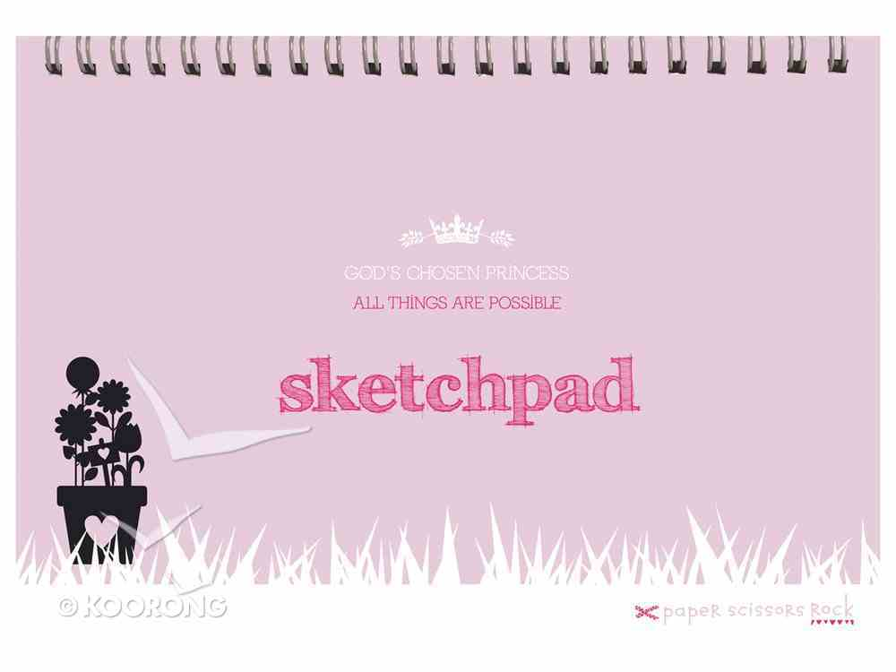 Girls Princess A4 Spiral Sketchpad: God's Chosen Princess, All Things Are Possible Spiral