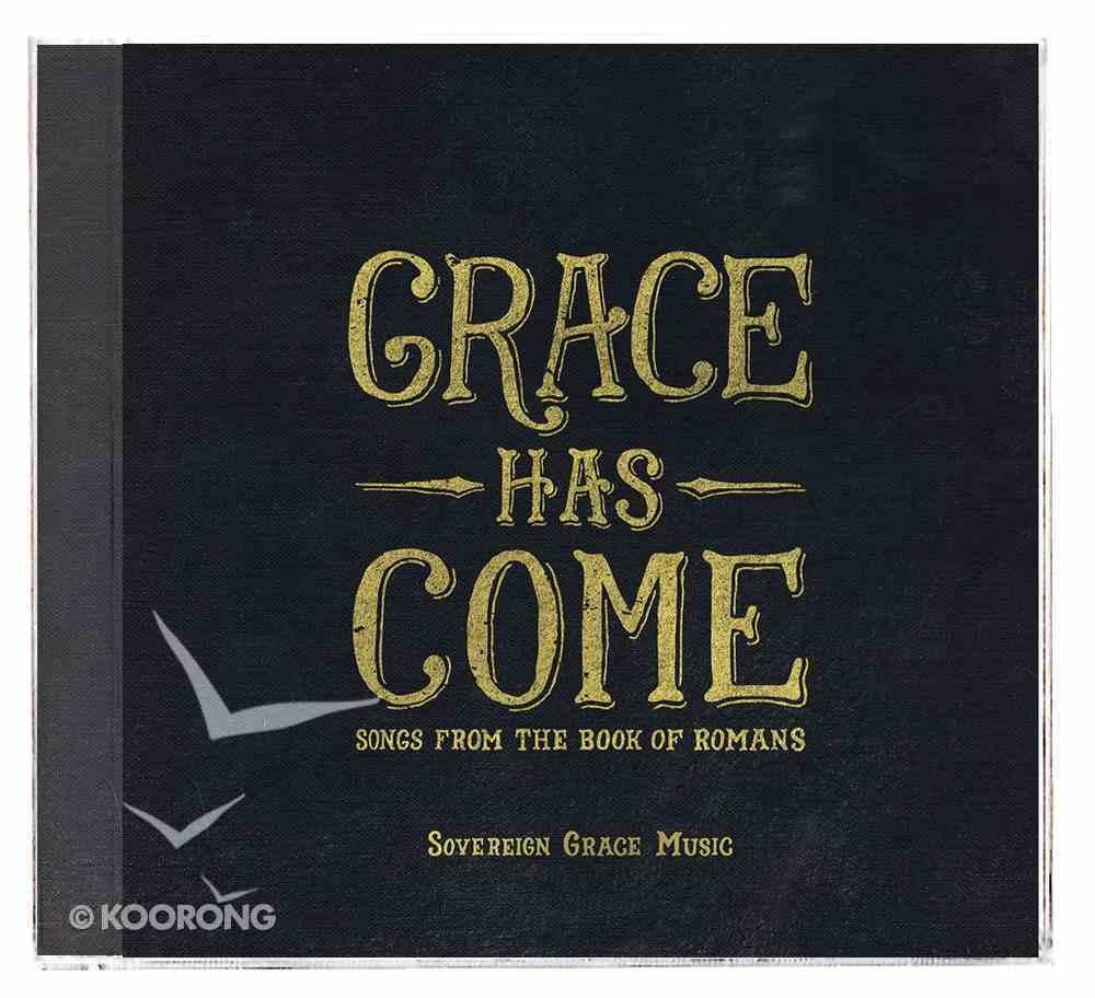Grace Has Come CD
