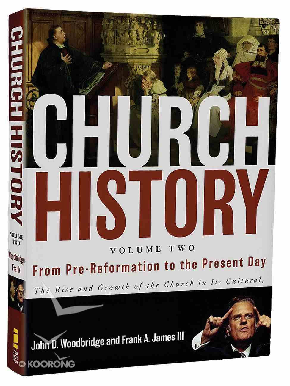 From Pre-Reformation to the Present Day (#02 in Church History Series) Hardback