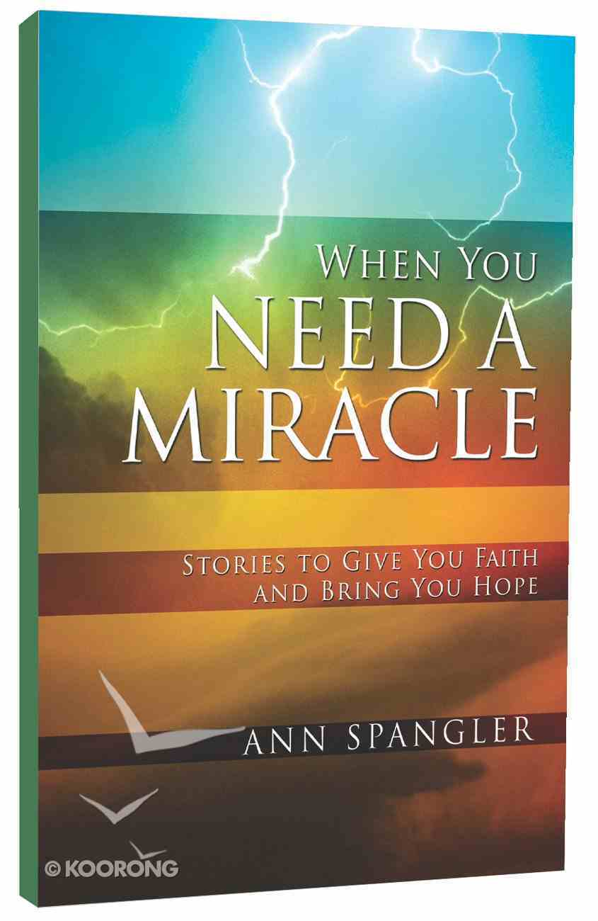 When You Need a Miracle Paperback