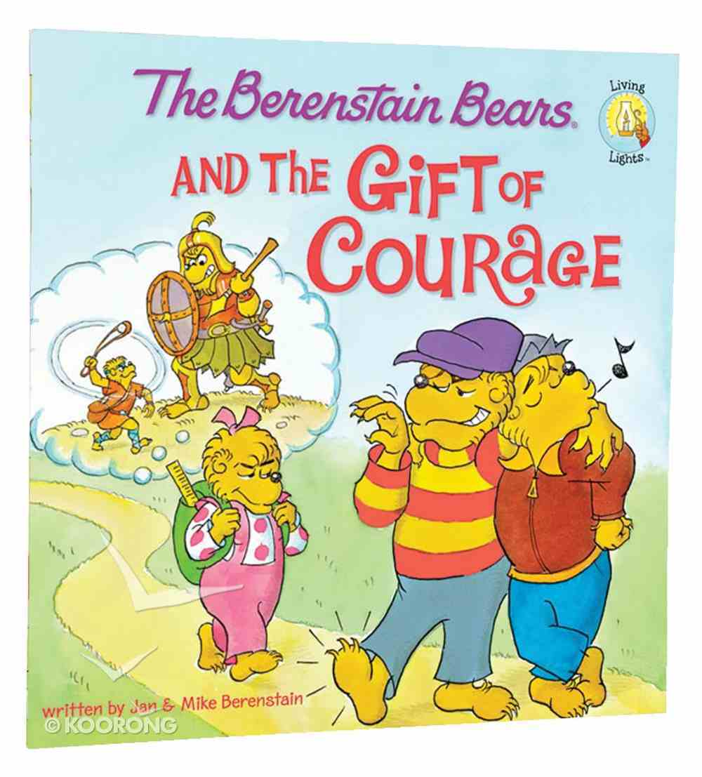 Gift of Courage (The Berenstain Bears Series) Paperback
