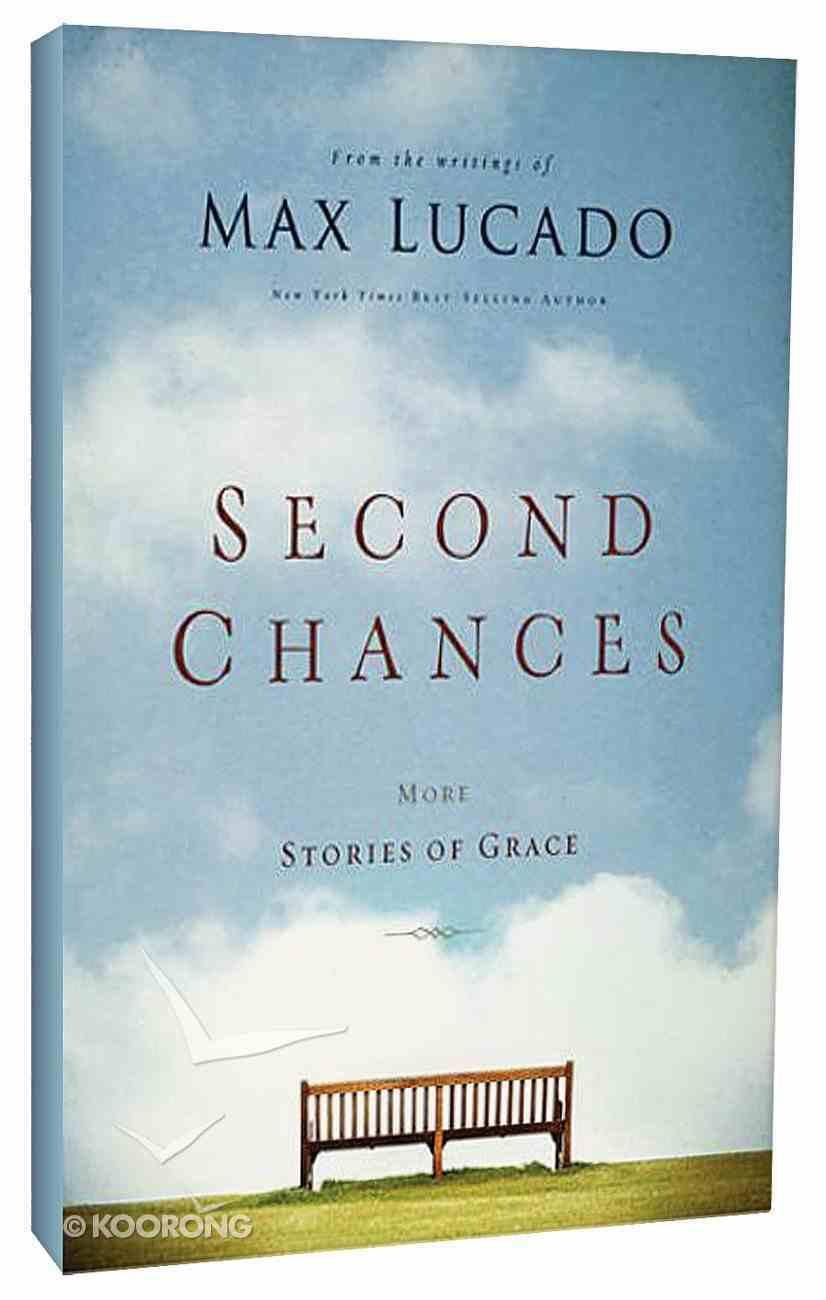 Second Chances: More Stories of Grace Paperback