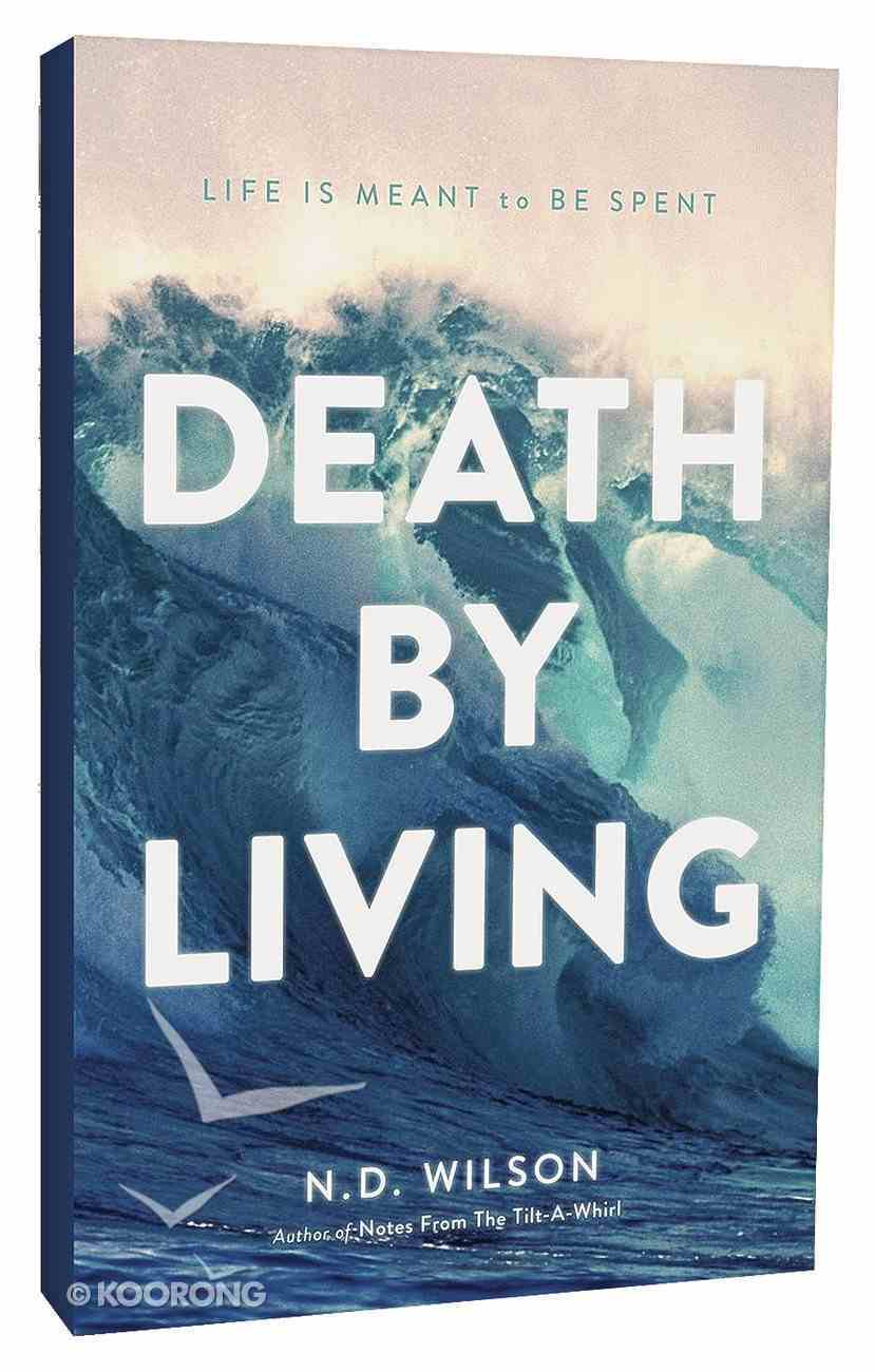 Death By Living: Life is Meant to Be Spent Paperback