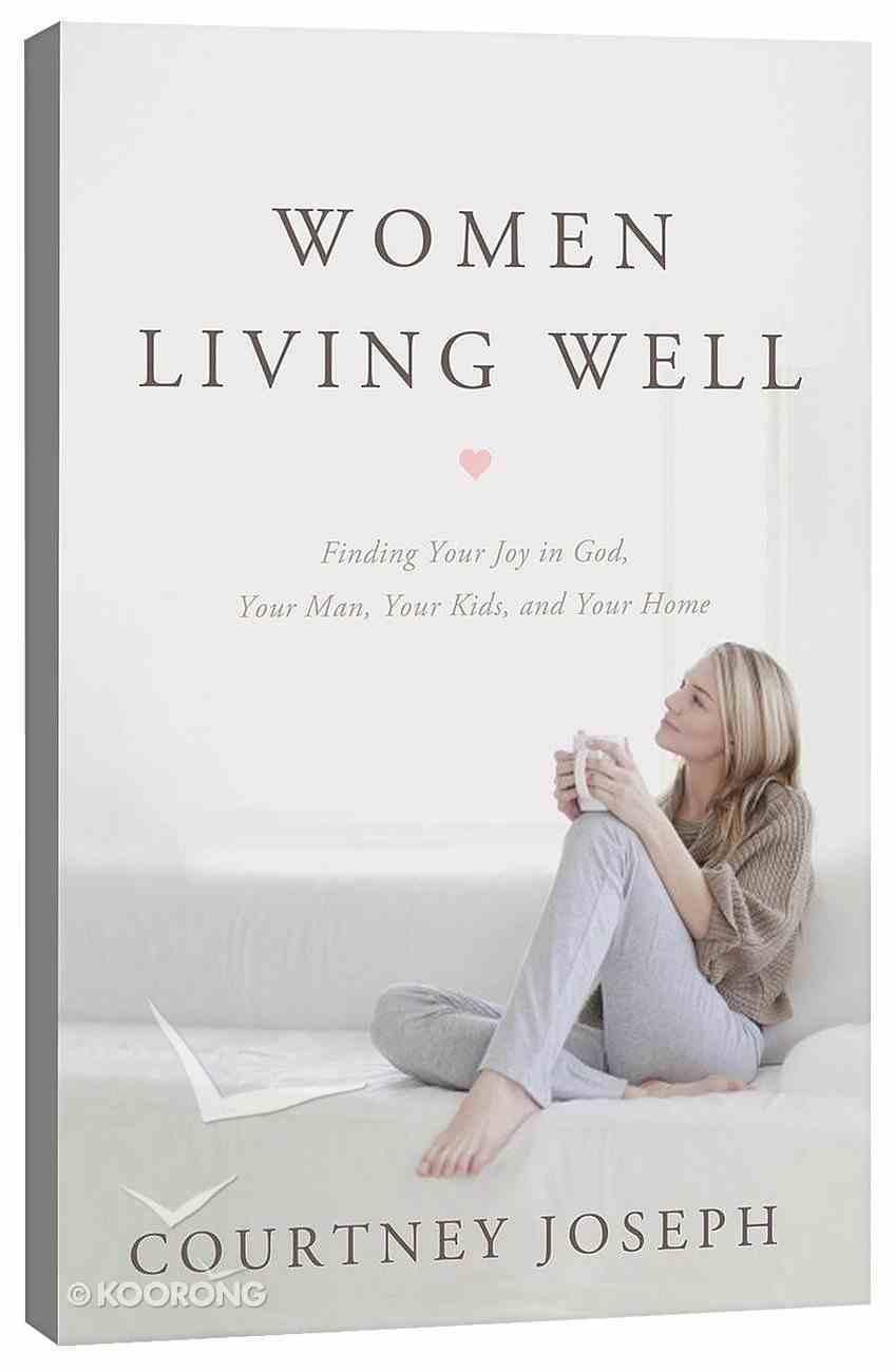 Women Living Well Paperback