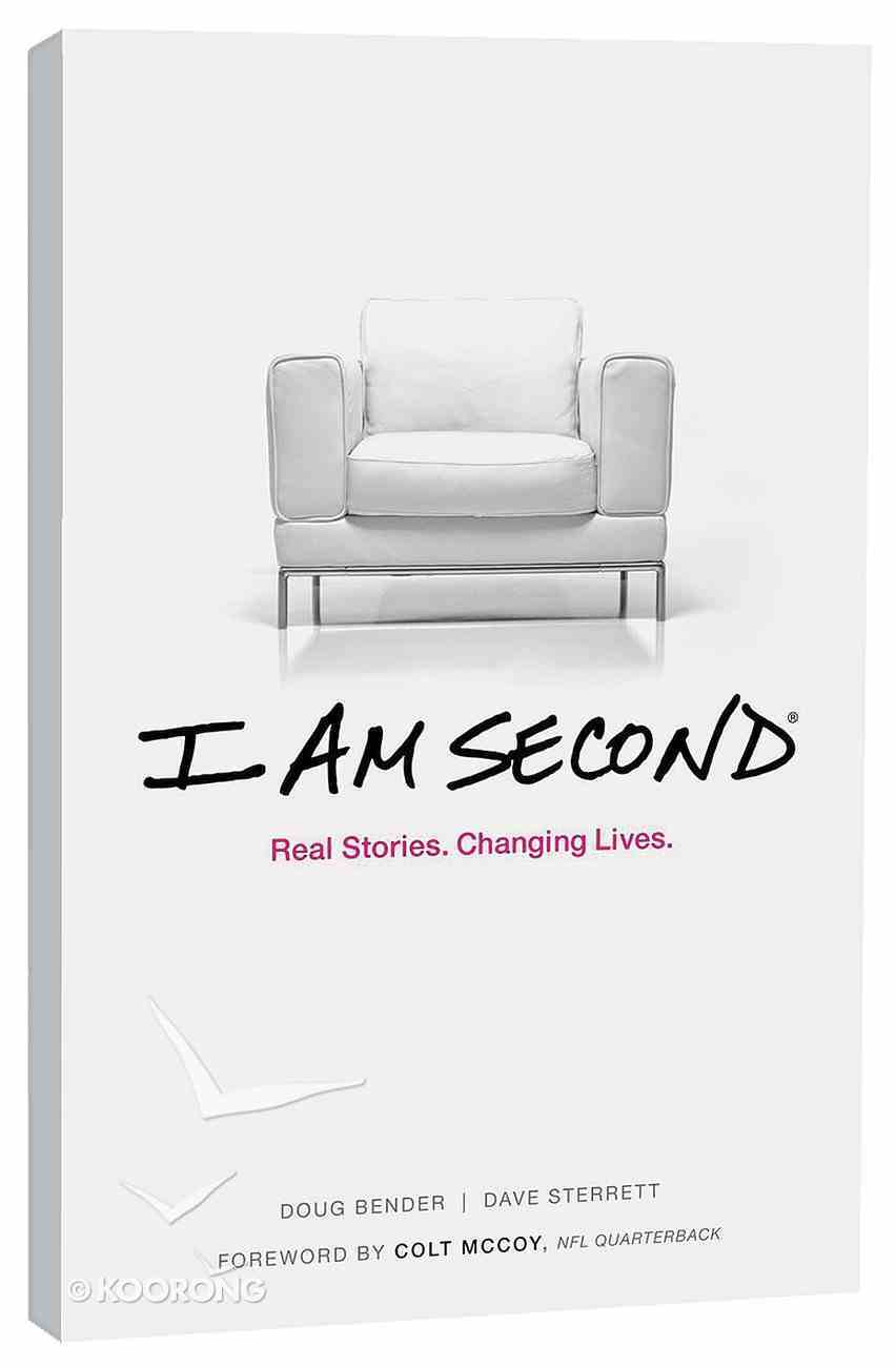 I Am Second: Real Stories. Changing Lives Paperback