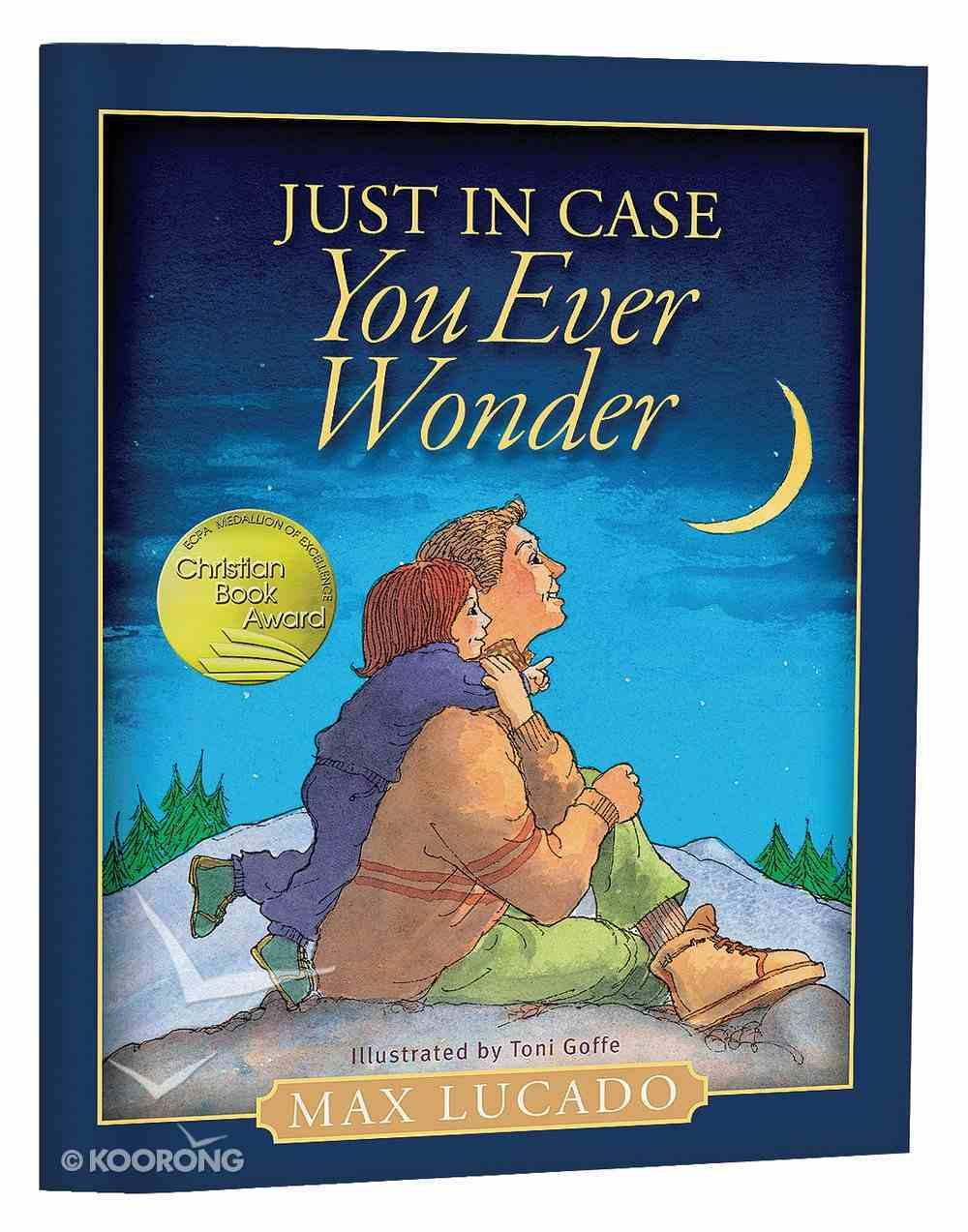 Just in Case You Ever Wonder Paperback