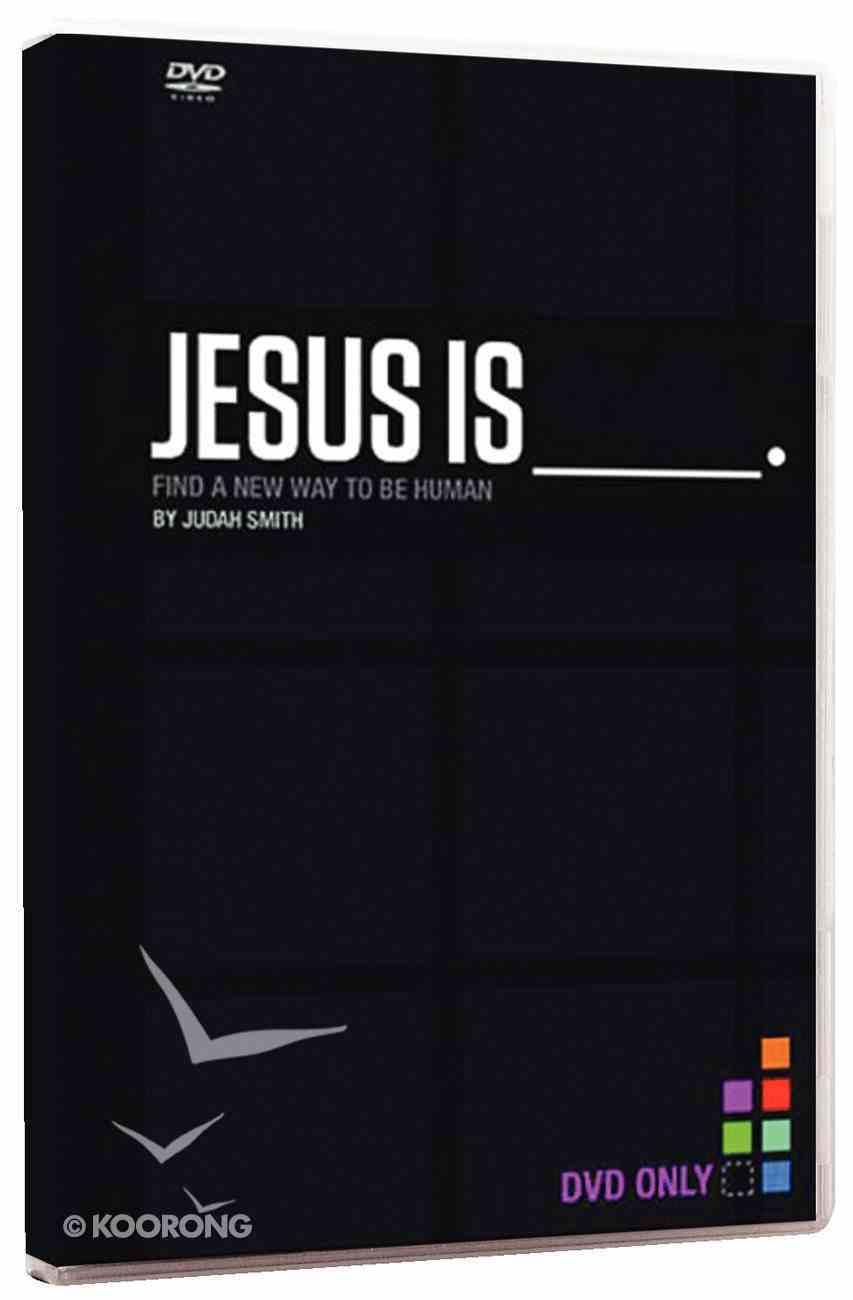Jesus is ___ . (Dvd) DVD