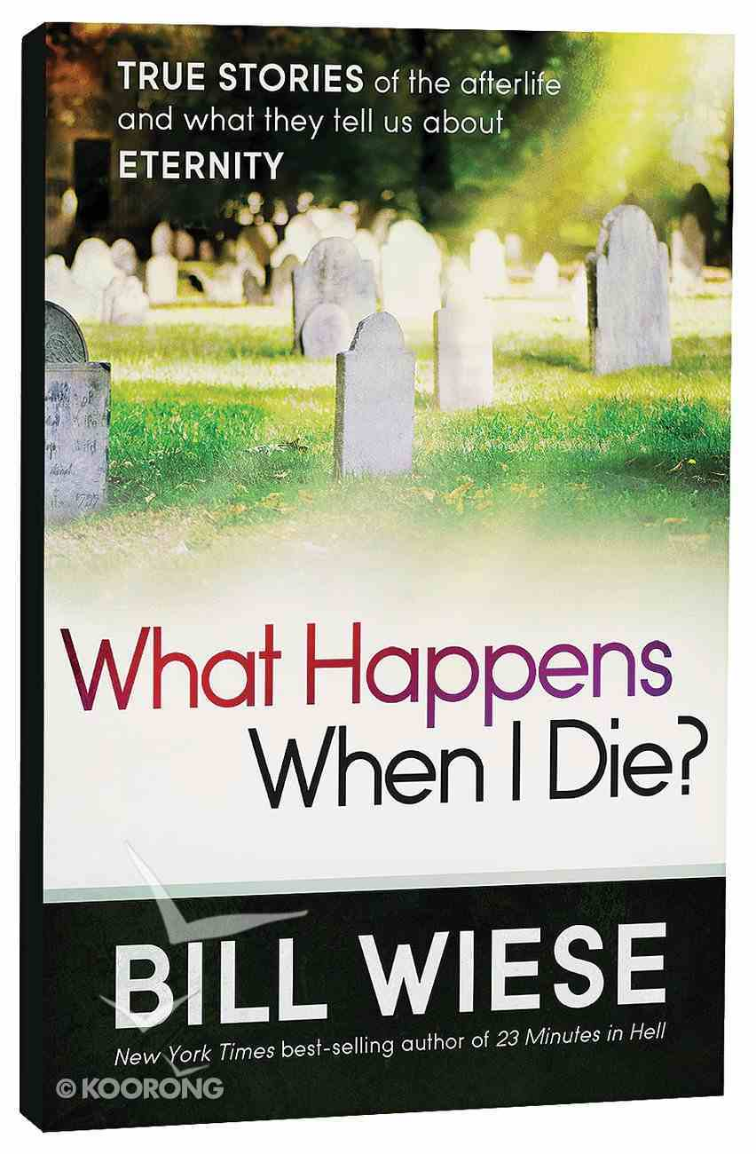 What Happens When I Die? Paperback