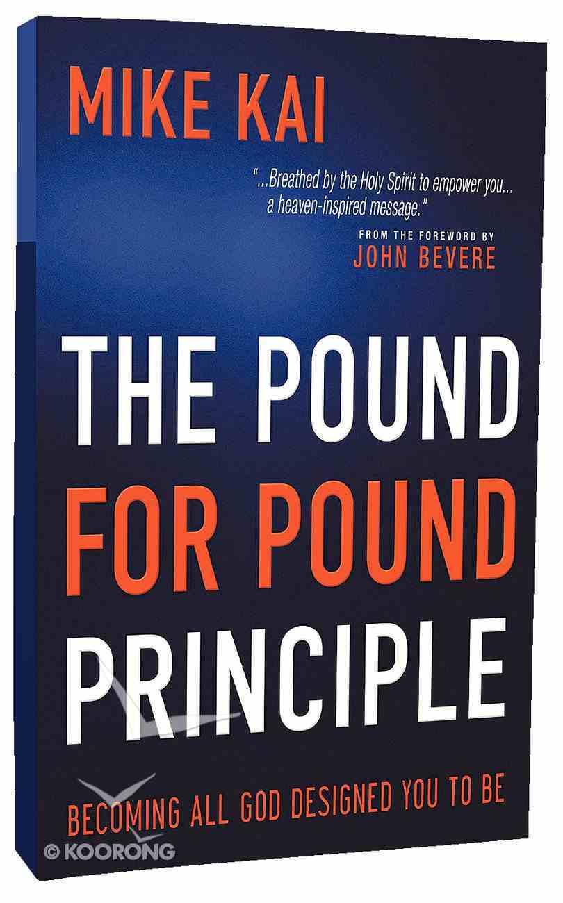 The Pound For Pound Principle Paperback