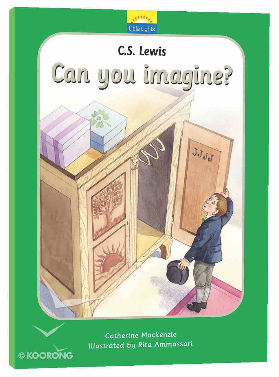 C.S.Lewis - Can You Imagine? (Little Lights Biography Series) Hardback