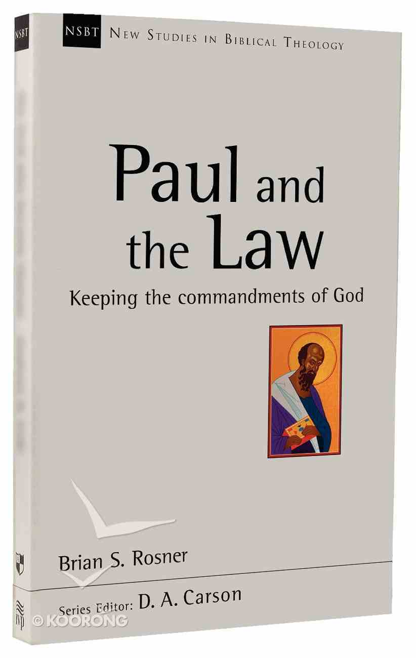 Paul and the Law (New Studies In Biblical Theology Series) Paperback