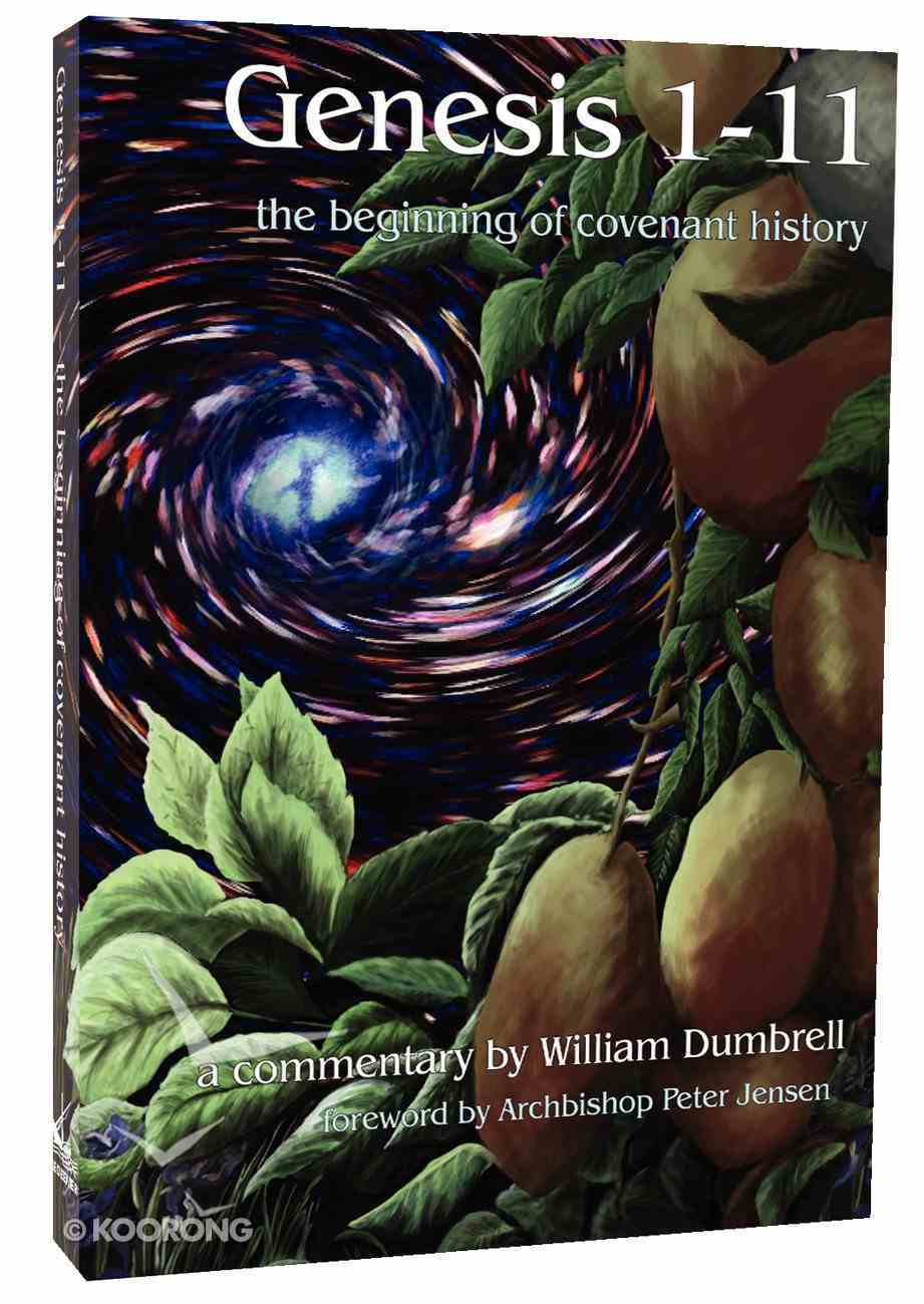 Genesis 1-11: The Beginning of Covenant History (New Covenant Commentary Series) Paperback