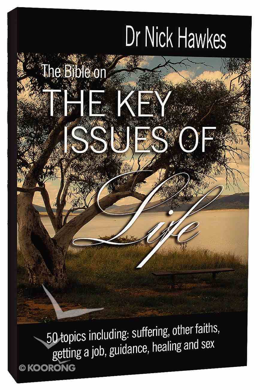 The Bible on the Key Issues of Life Paperback
