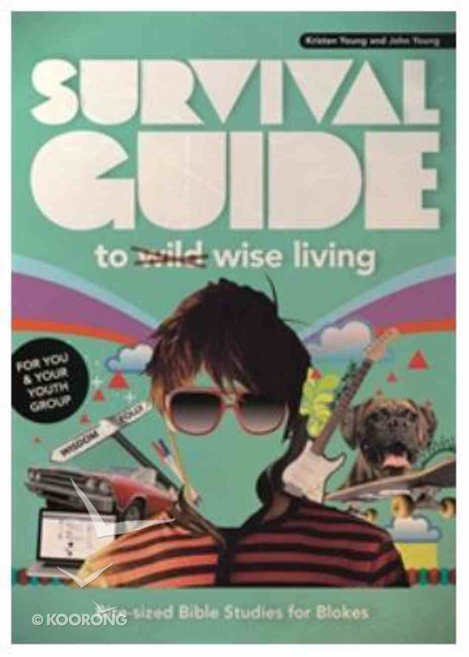 Survival Guide to Wise Living For Blokes Paperback