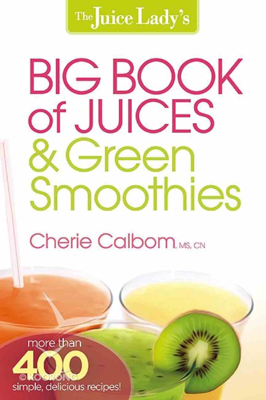 The Juice Lady's Big Book of Juices and Green Smoothies Paperback
