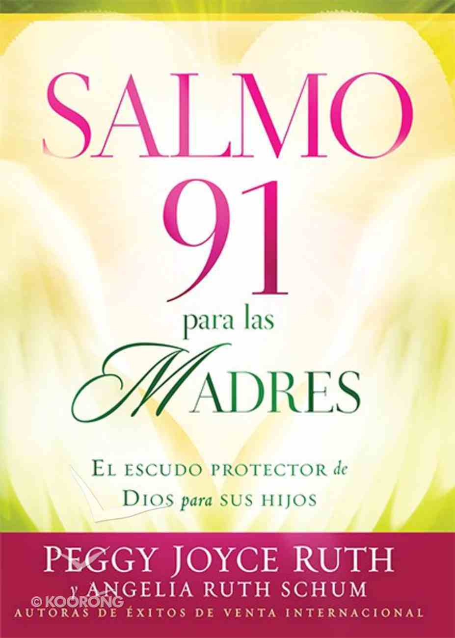 Salmo 91 Para Las Madres (Psalm 91 For Mothers) Paperback