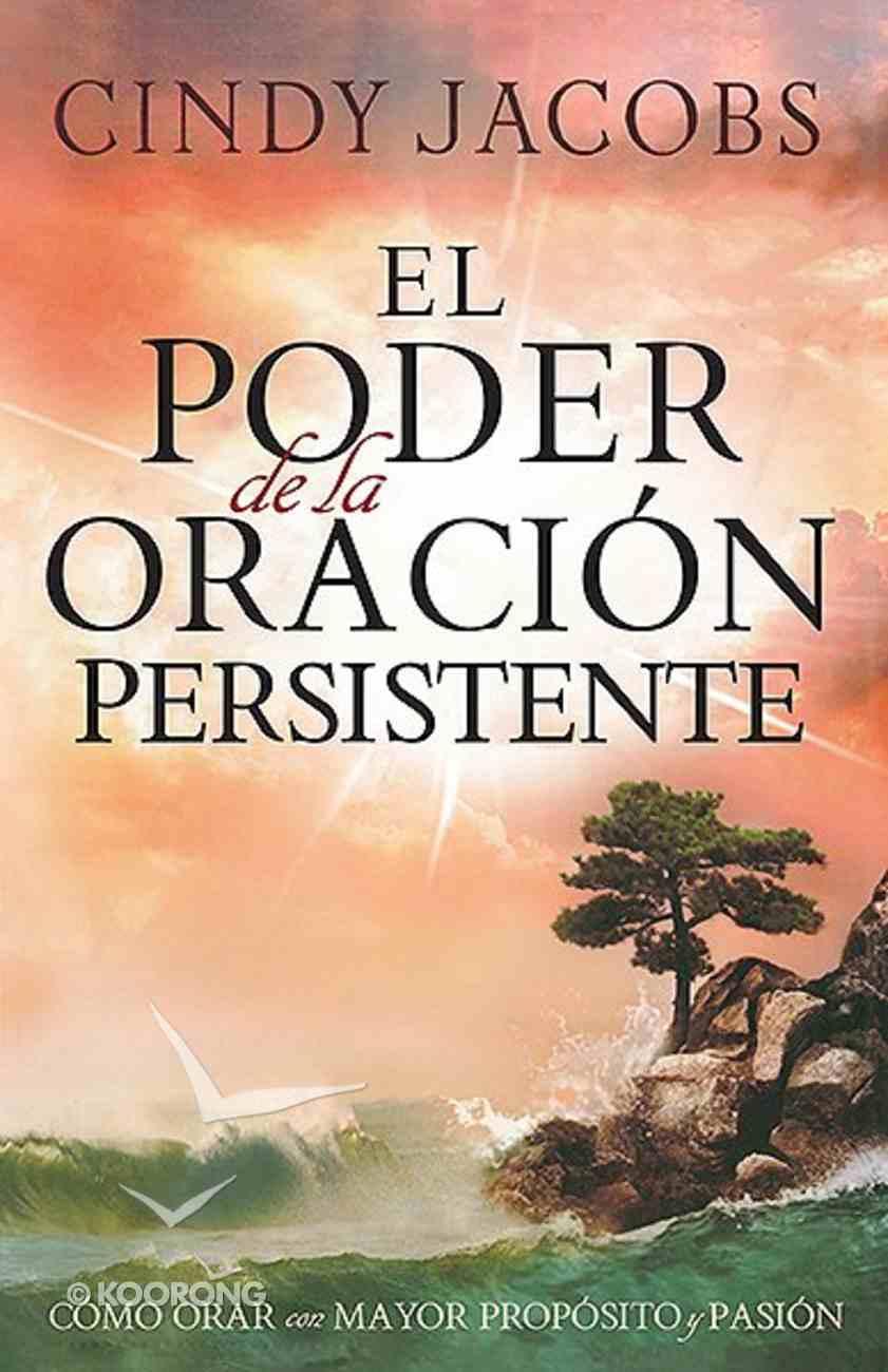 El Poder De La Oracion Persistente (The Power Of Persistent Prayer) Paperback