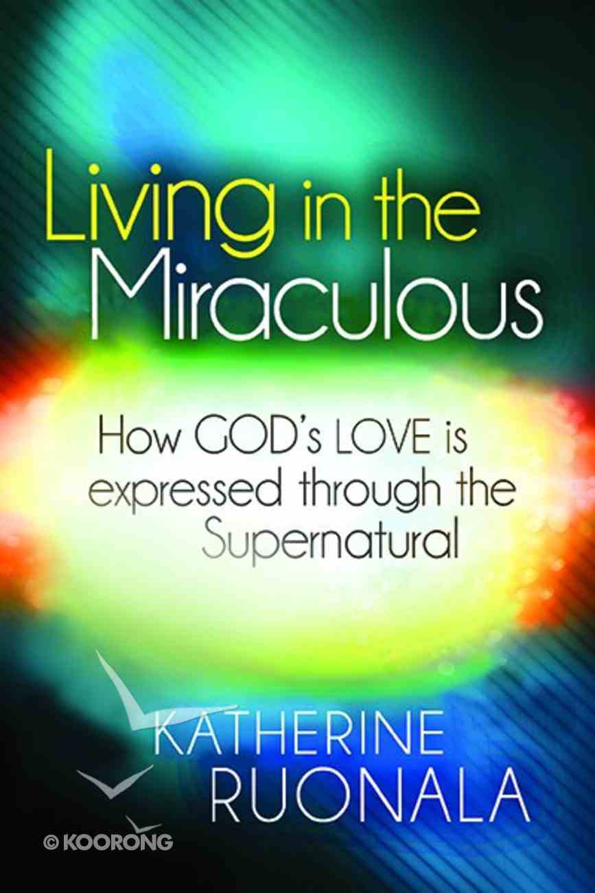Living in the Miraculous Paperback