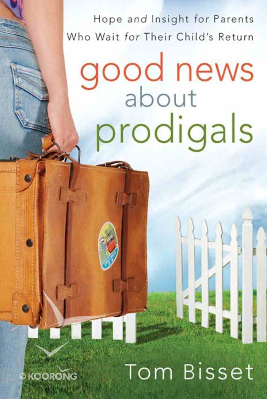 Good News About Prodigals Paperback