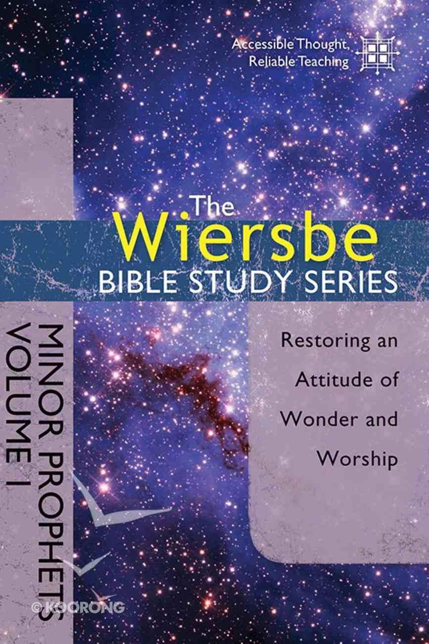 The Minor Prophets (Volume 1) (Wiersbe Bible Study Series) Paperback